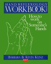 Hand Reflexology Workbook: How to Work on Someone's Hands