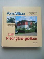 Vom Altbau zum NiedrigEnergieHaus Energietechnische Gebäudesanierung Praxis 2002