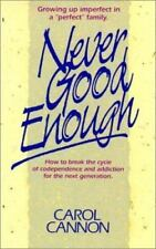 "Never Good Enough: Growing Up Imperfect in a ""Perfect"" Family : How to Break the"