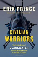 Civilian Warriors: The Inside Story of Blackwater and the Unsung Heroes of the W
