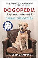 Dogopedia: A Compendium of Canine Curiosities, New, Hankins, Justine Book