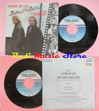 LP 45 7'' BOLLAND & BOLLAND Tears of ice 1987 germany TELEDEC 6.14850 cd mc dvd