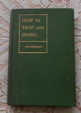 HOW TO TRAP & SNARE BY MOORMAN WILLIAM CARNEGIE TRAPS SNARES NETS 1908 1ST ED.