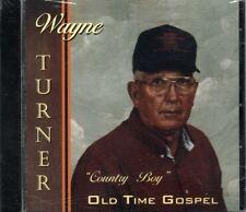 "Old Time Gospel ~ Wayne ""Country Boy"" Turner ~ CD ~ New"