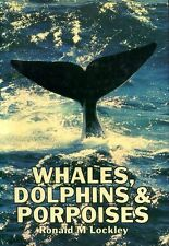 Lockley, Ronald M WHALES, DOLPHINS AND PORPOISES 1979 Hardback BOOK