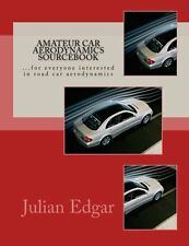 Amateur Car Aerodynamics Sourcebook by Julian Edgar - Brand New Paperback