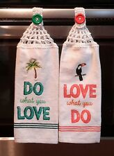 2 NEW HANGING DISH TOWELS with Crocheted Top -  do what you love