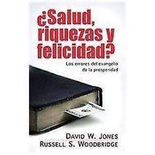 Salud, Riquezas y Felicidad? : Los Errores Del Evangelio de la Prosperidad by...