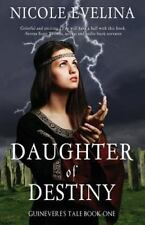 Daughter of Destiny: Guinevere's Tale Book 1 (Paperback or Softback)
