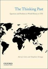 The Thinking Past: Questions and Problems in World History to 1750  Cole, Adrian