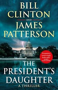 """The President�""""s Daughter: the #1 Sunday Times bestselle... by Patterson, James"""