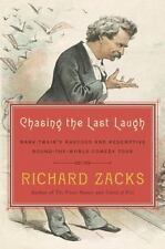 Chasing the Last Laugh: Mark Twain's Raucous and Redemptive Round-the-World...