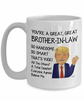 Trump Brother In Law Mug For Brother In Law Gift For Brother In Law Coffee Mug