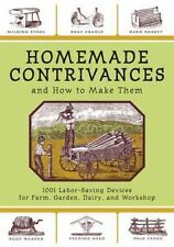 Homemade Contrivances and How to Make Them: 1001 Labor-Saving Devices for Farm,