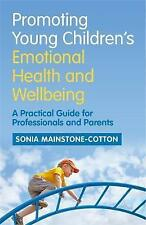 Promoting Young Children's Emotional Health and Wellbeing: A Practical Guide...
