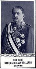 Don Julio Marchese de Casa-arelland Spagna * storica memorabile 1908