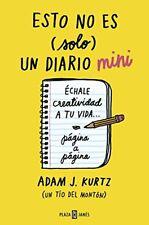 Esto no es (solo) un diario mini: Échale creatividad a tu vida... página a pági