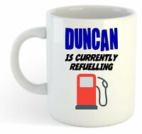 Duncan Is Currently Refuelling Mug - Funny, Gift, Name, Personalised