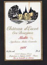 MEDOC ETIQUETTE CRU BOURGEOIS CHATEAU D' ESCOT 1986 75 CL       §31/12§