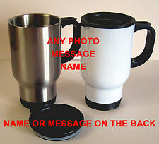 PERSONAL PHOTO TEXT  STAINLESS  TRAVEL MUG WHITE SILVER PERSONALISED FREE
