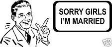 Désolé les filles, je suis mariée T-shirt/sexuelle/Stag Night/anniversaire/Taille L
