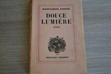 Douce lumière / Audoux / Edition numérotée. Grasset Pour mon plaisir