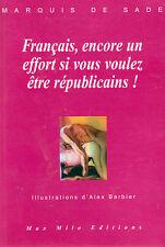 FRANCAIS ENCORE UN EFFORT SI VOUS VOULEZ ETRE REPUBLICAINS Marquis de SADE livre