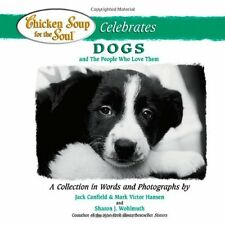 Chicken Soup for the Soul Celebrates Dogs: and the People Who Love Them by Jack