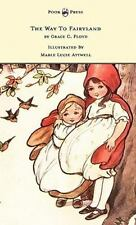 The Way to Fairyland Illustrated by Mable Lucie Attwell by Grace C. Floyd...