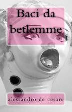 Baci Da Betlemme by alessandro de cesare (2013, Paperback)