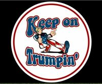President Trump Keep On Trumpin 2020 American Political Decal Deplorable Maga