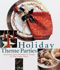 Holiday Theme Parties: Entertaining Ideas, Decorations & Recipes for N-ExLibrary