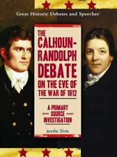 The Calhoun-Randolph Debate on the Eve of the War of 1812:A Primary Source