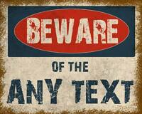 Beware Any Text Personlised On ENAMEL TYPE METAL TIN SIGN WALL PLAQUE