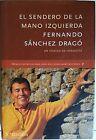 El Sendero de la Mano Izquierda. Fernando Sánchez Drago. Libro