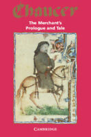 The merchant's prologue and tale from the Canterbury tales by Geoffrey Chaucer