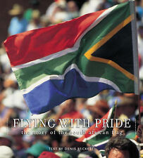 Beckett, Denis .. Flying with Pride the Story of the South African Flag