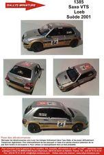 DECALS 1/18 REF 1385 CITROEN SAXO VTS SEBASTIEN LOEB RALLYE SUEDE 2001 RALLY WRC