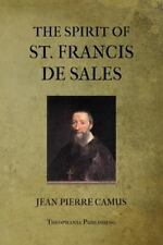 The Spirit of St. Francis de Sales by Jean Camus (2012, Paperback)