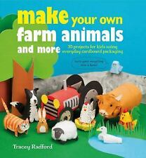 Make Your Own Farm Animals and More: 35 projects for kids using everyday cardboa