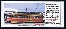 Funaro F&C 701  PACIFIC ELECTRIC  PCC TROLLEY Traction STREETCAR 1-PC w/ TRUCKS