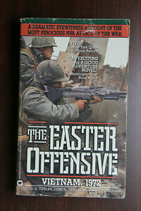 The Easter Offensive : Vietnam, 1972 by Col. G. H. Turley (1989, Paperback)
