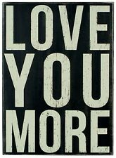 "LARGE PRIMITIVE WOOD BOX SIGN ""LOVE YOU MORE"" Wall Art/Sitter/Hang~*Best Seller*"