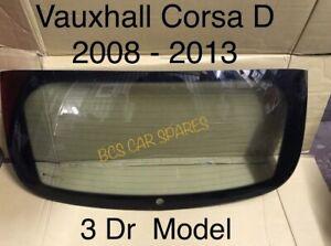Vauxhall Corsa D  Rear Windowscreen  Glass 3 Dr Model Clear    2009 - 2011.