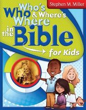 Who's Who & Where's Where in the Bible for Kids,Stephen M Miller
