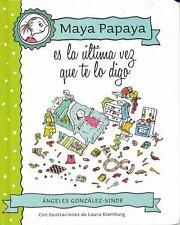Maya Papaya, Es la ?ltima Vez Que Te lo Digo  (ExLib)