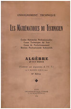 MATHIEU P. - LES MATHEMATIQUES DU TECHNICIEN - ALGEBRE 3è et 4è ANNEES - 1948