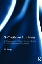 The Trouble with Twin Studies : A Reassessment of the Research by Jay Joseph...