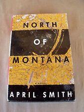 HCDJ North of Montana, a novel by April Smith ISBN: 0-679-43197-7 c1994