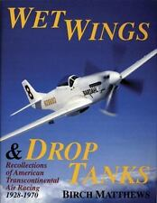 Wet Wings and Drop Tanks : Recollections of American Transcontinental Air Racing